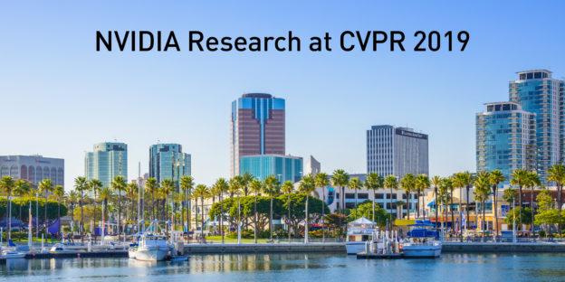 NVIDIA Research at CVPR 2019 - NVIDIA Developer News
