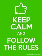 KEEP CALM AND FOLLOW THE RULES Poster